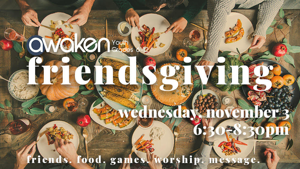 Friendsgiving 2021: A Thanksgiving event for Awaken Youth Ministry