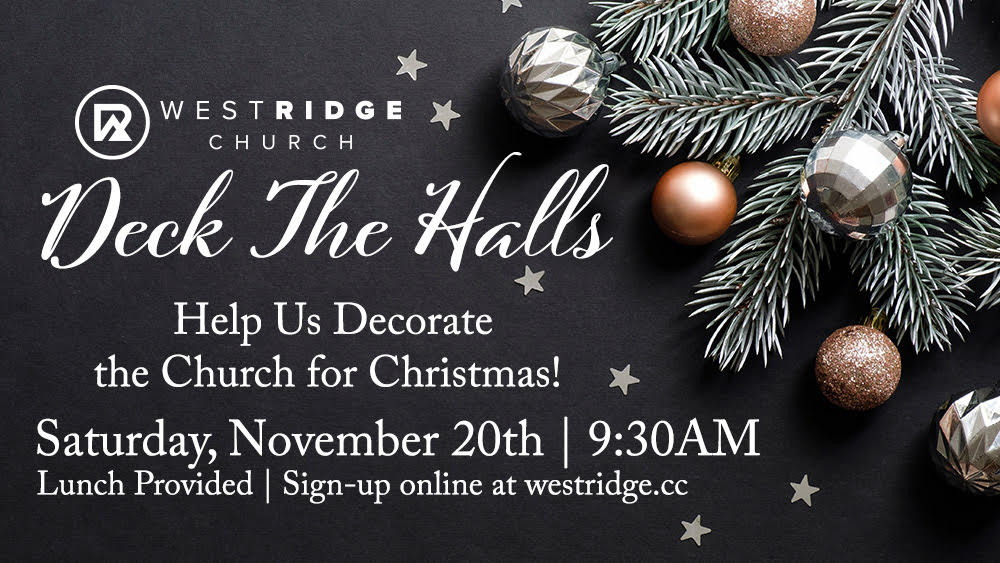 Deck the Halls: A call for volunteers to help decorate West Ridge Church for Christmas